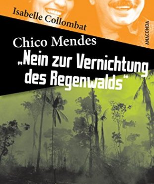 Chico-Mendes-Nein-zur-Vernichtung-des-Regenwalds-0