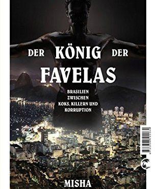 Der-Knig-der-Favelas-Brasilien-zwischen-Koks-Killern-und-Korruption-0